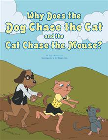 Why does the dog chase the cat and the cat chase the mouse